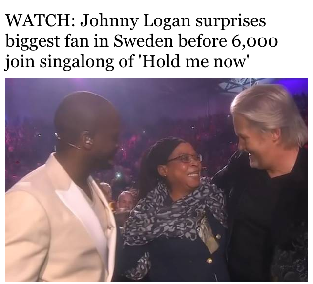 Ireland | Johnny Logan surprises biggest fan in Sweden before 6,000 join singalong of 'Hold me now'